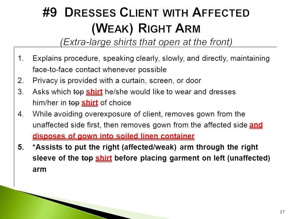 #9 Dresses Client with Affected (Weak) Right Arm (Extra-large shirts that open at the front)