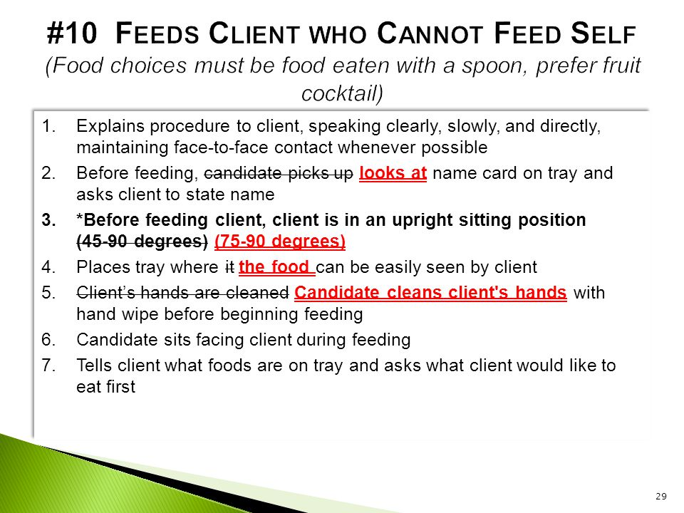 #10 Feeds Client who Cannot Feed Self (Food choices must be food eaten with a spoon, prefer fruit cocktail)