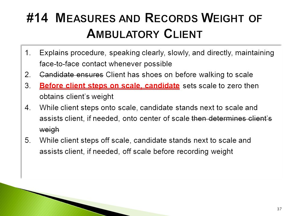 #14 Measures and Records Weight of Ambulatory Client