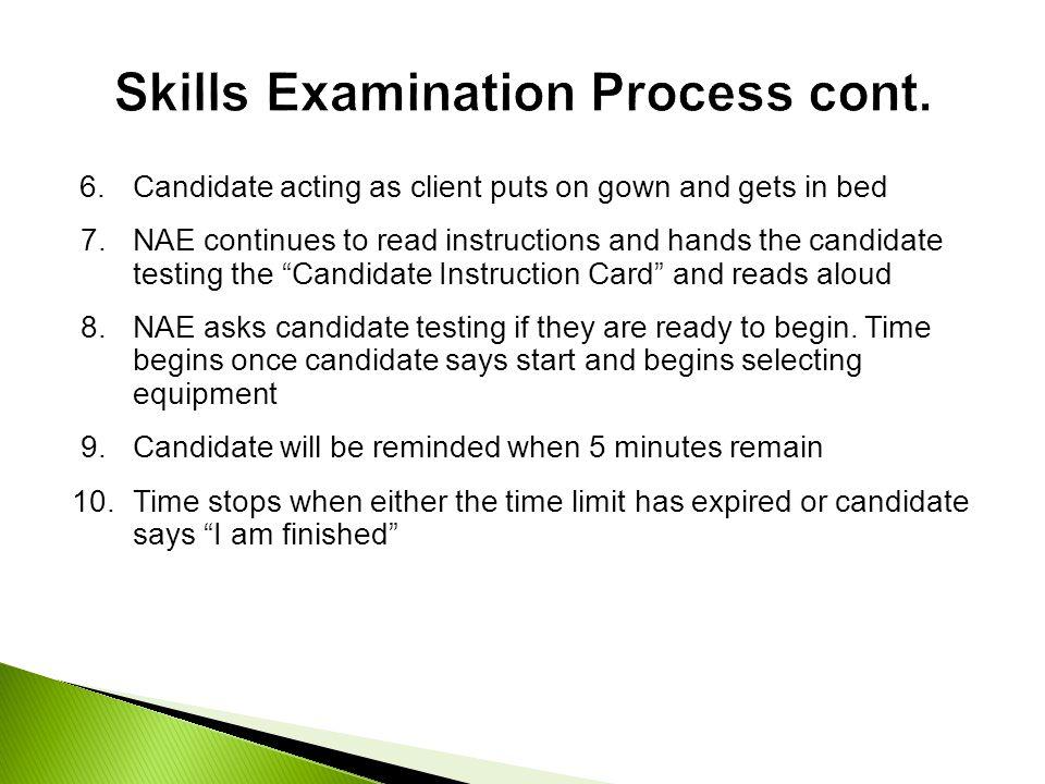 Skills Examination Process cont.