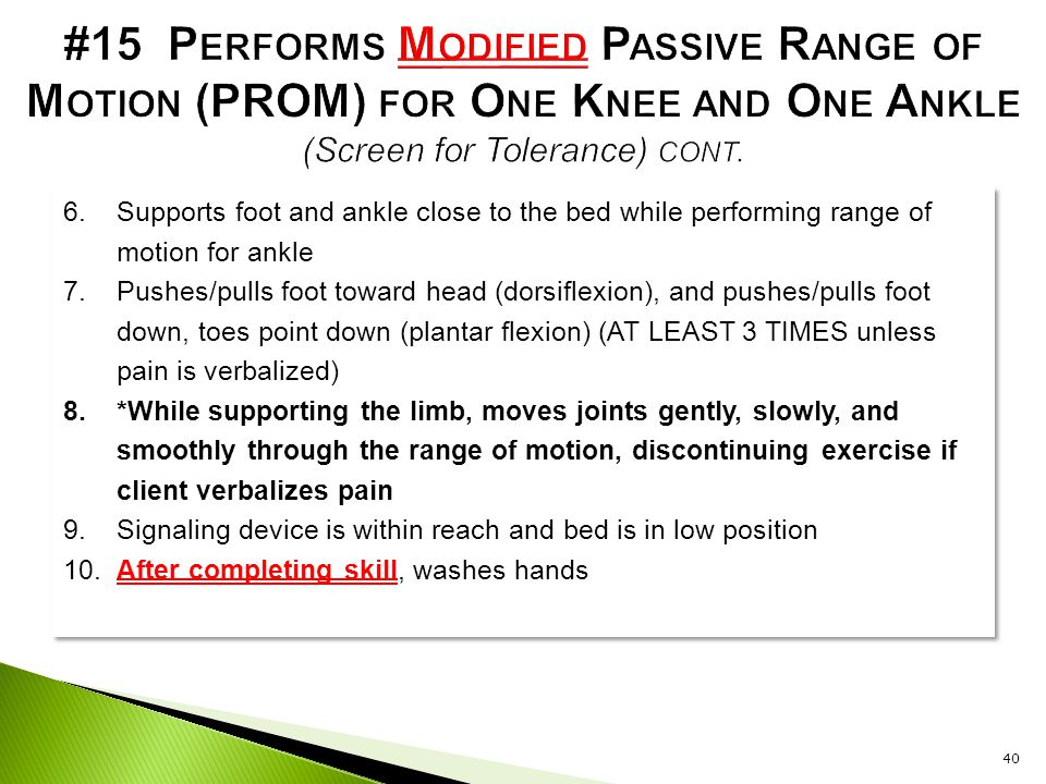 #15 Performs Modified Passive Range of Motion (PROM) for One Knee and One Ankle (Screen for Tolerance) cont.