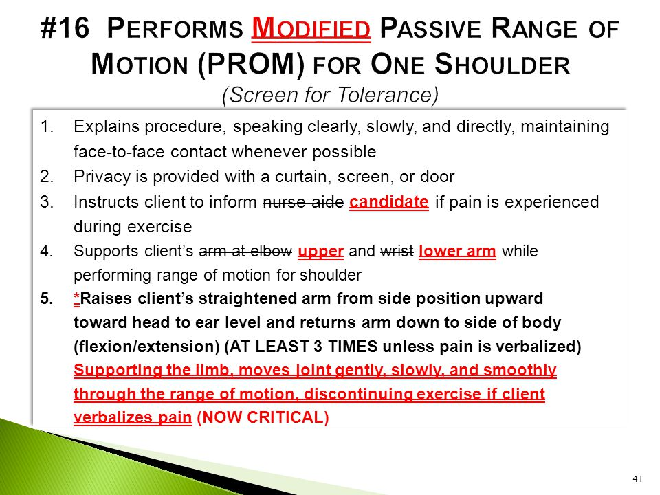 #16 Performs Modified Passive Range of Motion (PROM) for One Shoulder (Screen for Tolerance)