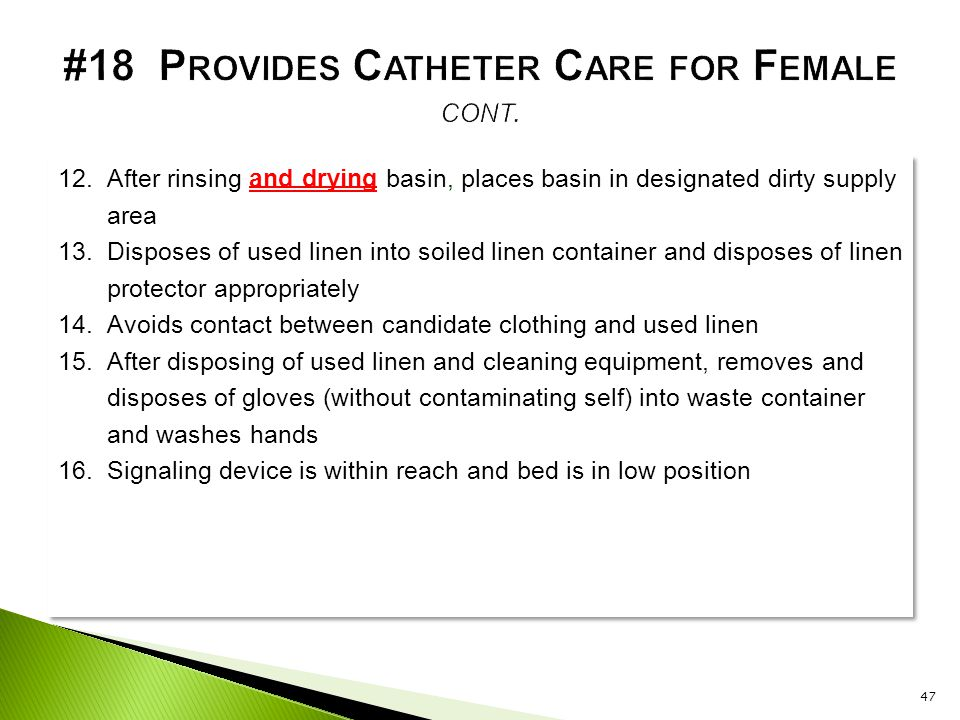 #18 Provides Catheter Care for Female cont.