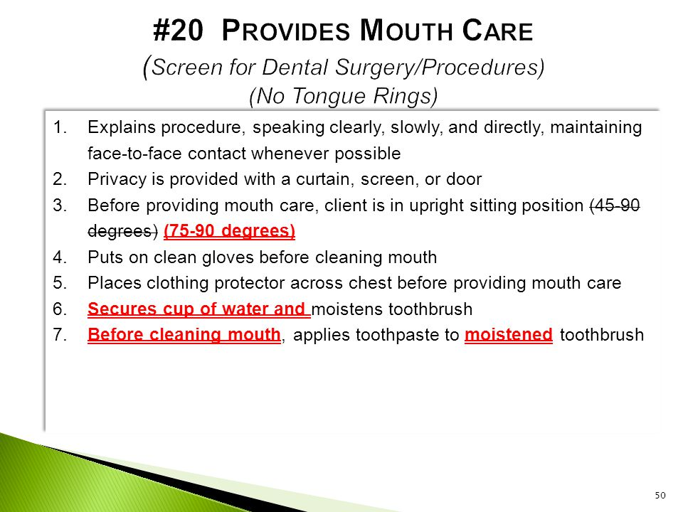 #20 Provides Mouth Care (Screen for Dental Surgery/Procedures) (No Tongue Rings)