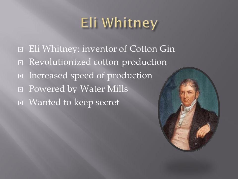 Eli Whitney Eli Whitney: inventor of Cotton Gin