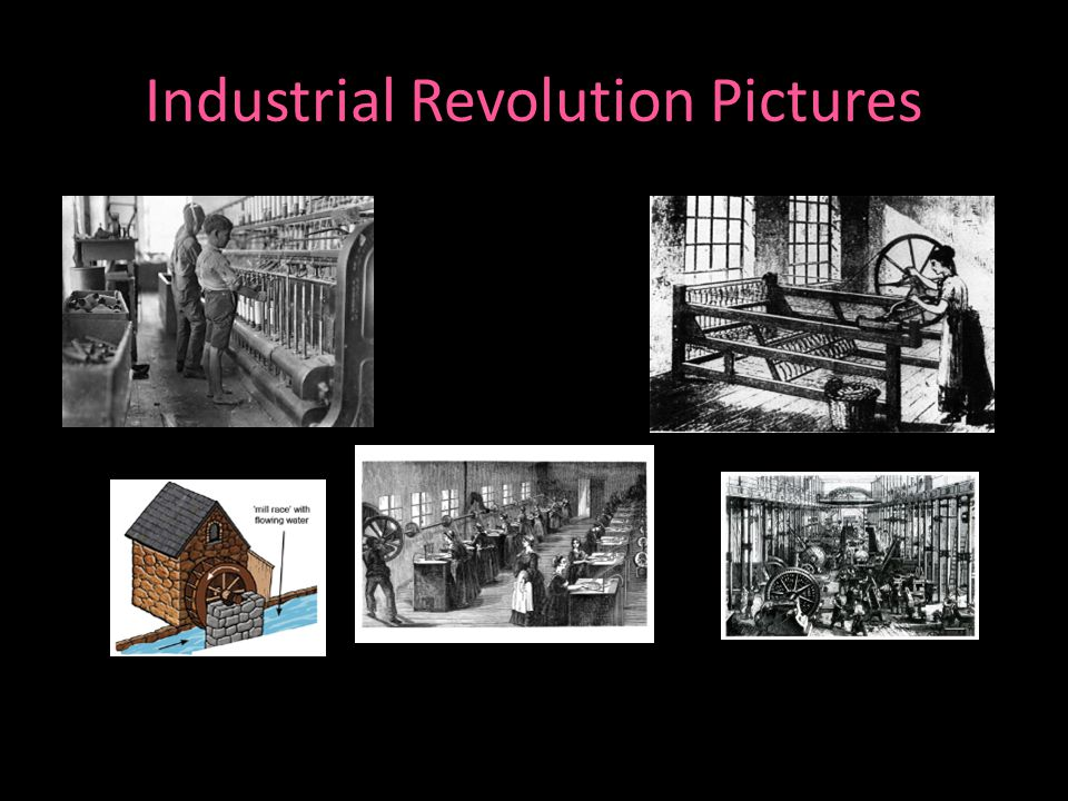 Industrial Revolution Pictures