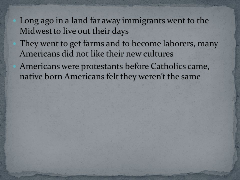Long ago in a land far away immigrants went to the Midwest to live out their days