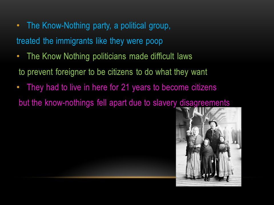 The Know-Nothing party, a political group,