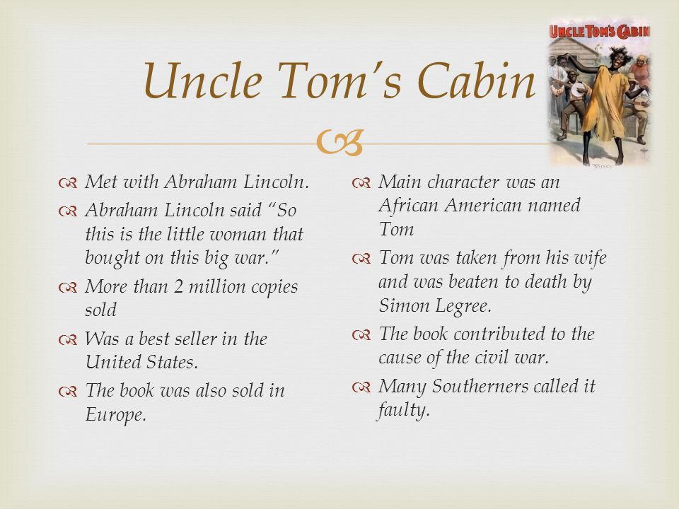 Uncle Tom's Cabin Met with Abraham Lincoln.