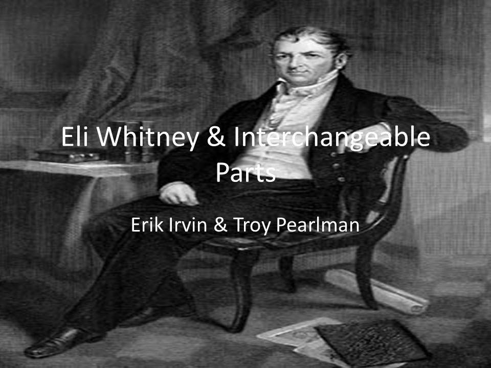 Eli Whitney & Interchangeable Parts