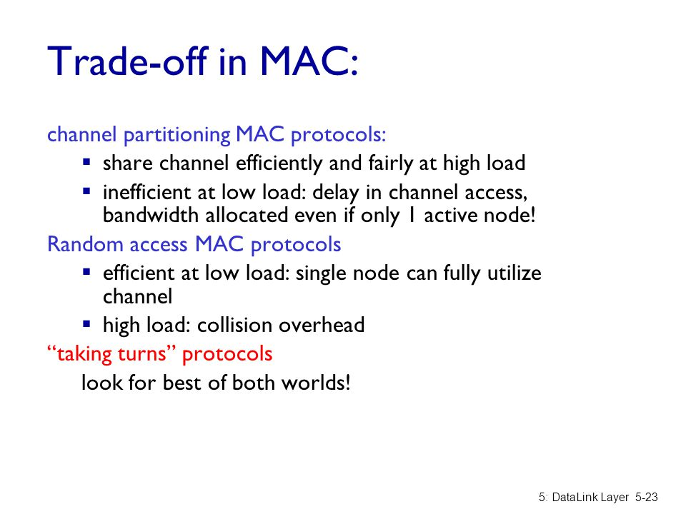 Trade-off in MAC: channel partitioning MAC protocols: