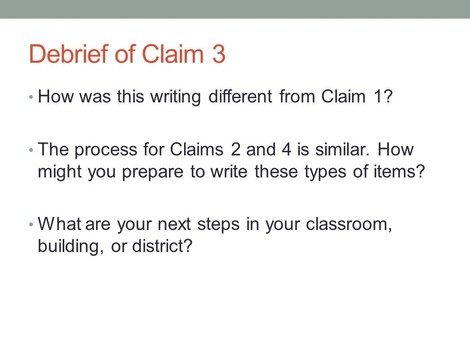 Debrief of Claim 3 How was this writing different from Claim 1