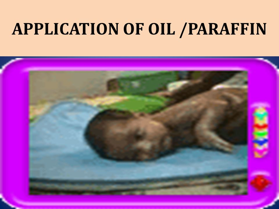 APPLICATION OF OIL /PARAFFIN