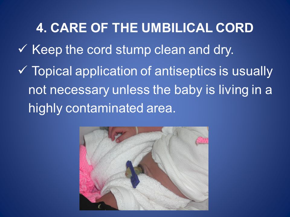 4. CARE OF THE UMBILICAL CORD