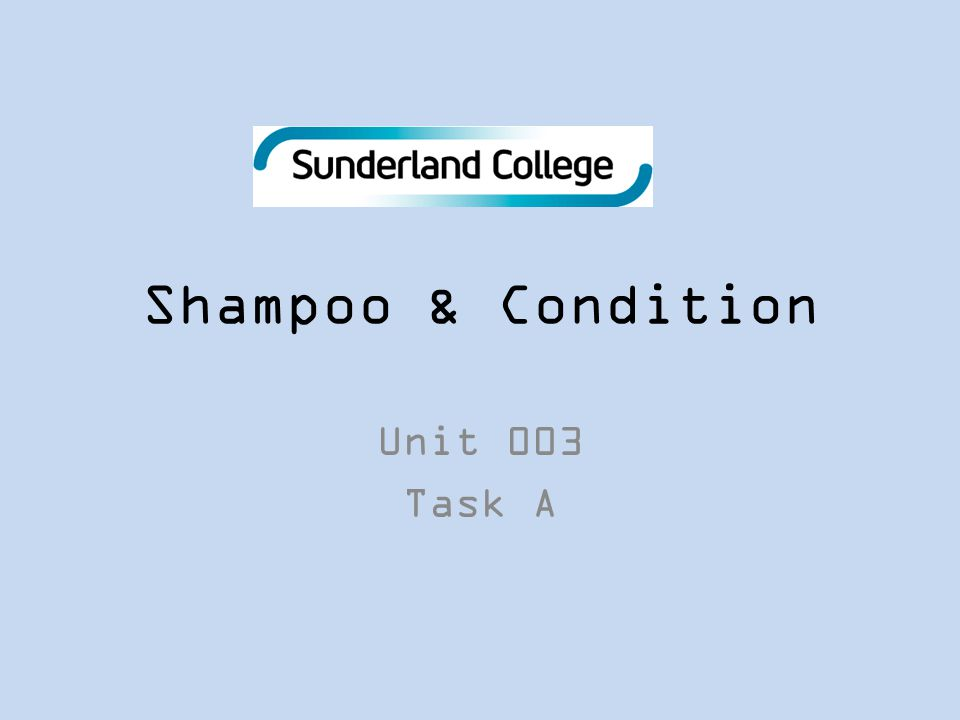 Shampoo & Condition Unit 003 Task A