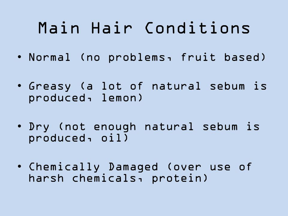 Main Hair Conditions Normal (no problems, fruit based)