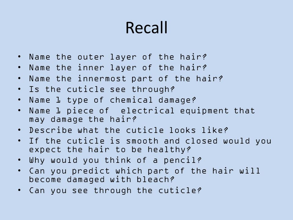 Recall Name the outer layer of the hair