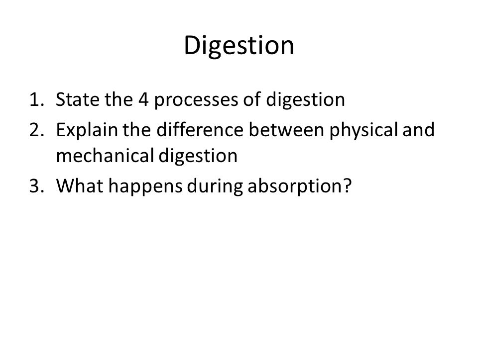 Digestion State the 4 processes of digestion