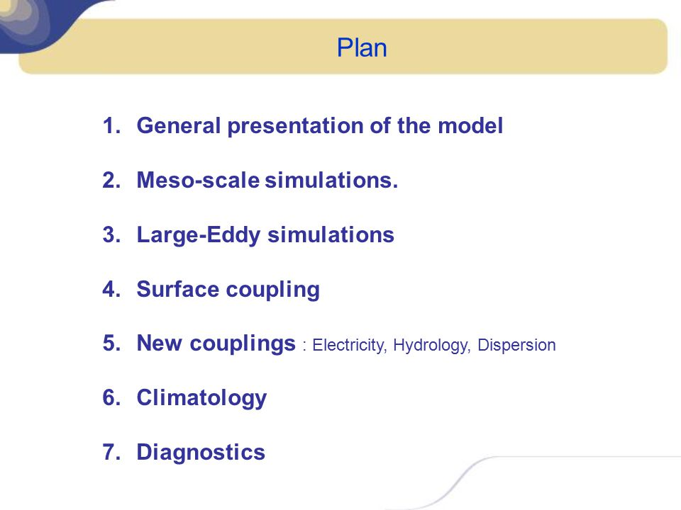 Plan General presentation of the model Meso-scale simulations.