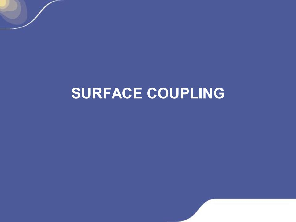 SURFACE COUPLING