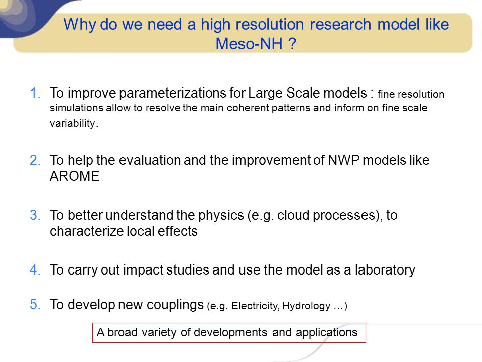 Why do we need a high resolution research model like Meso-NH