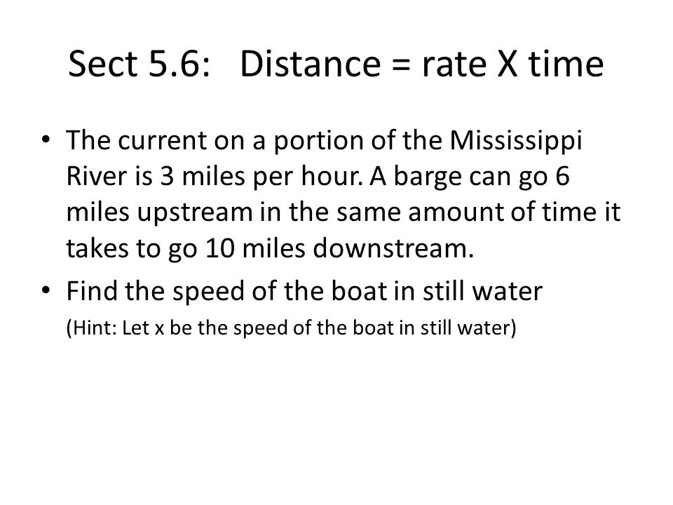 Sect 5.6: Distance = rate X time