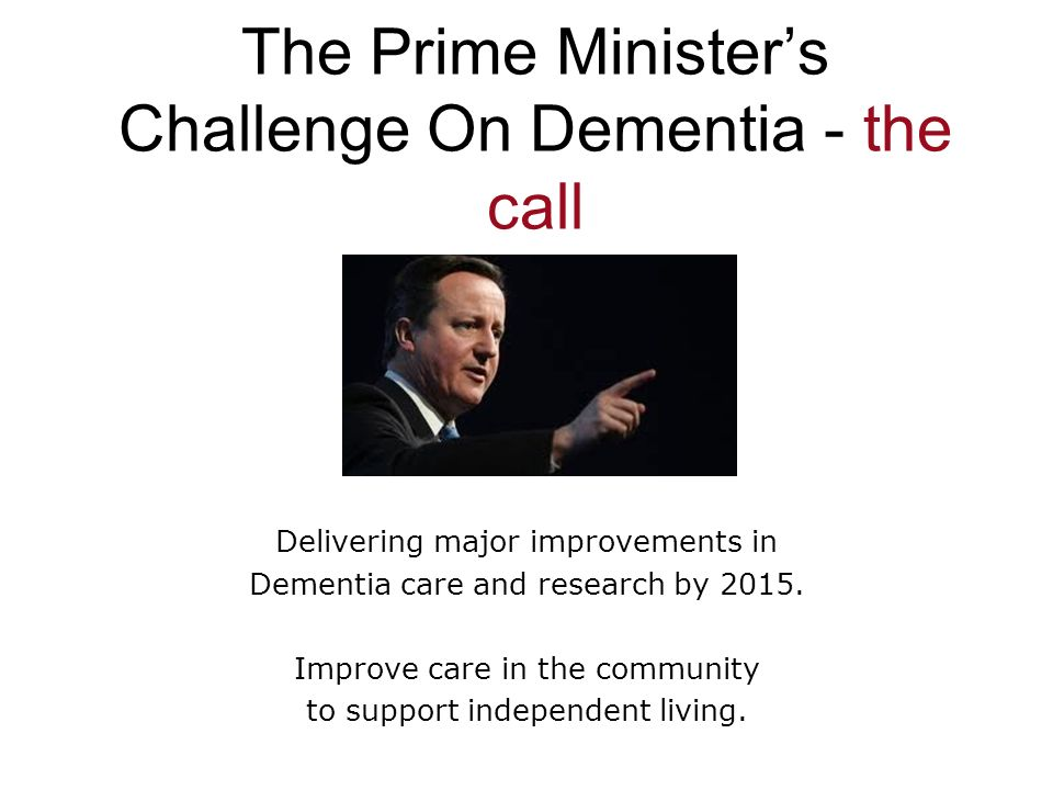 The Prime Minister's Challenge On Dementia - the call