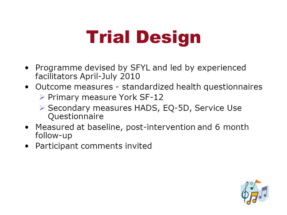 Trial Design Programme devised by SFYL and led by experienced facilitators April-July 2010. Outcome measures - standardized health questionnaires.