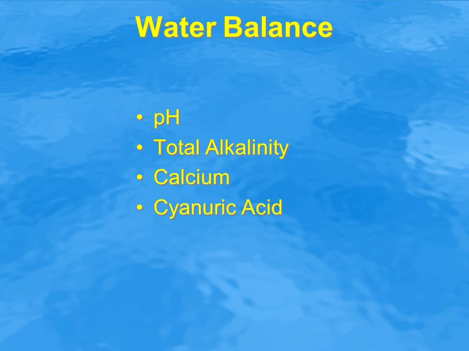 Water Balance pH Total Alkalinity Calcium Cyanuric Acid