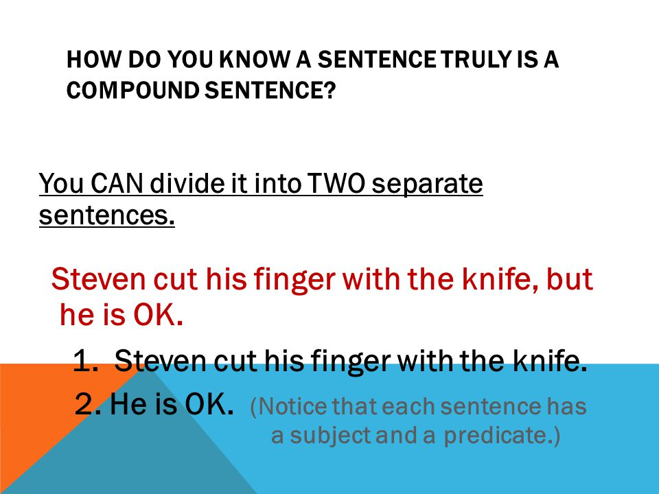 How do you know a sentence TRULY IS a compound sentence