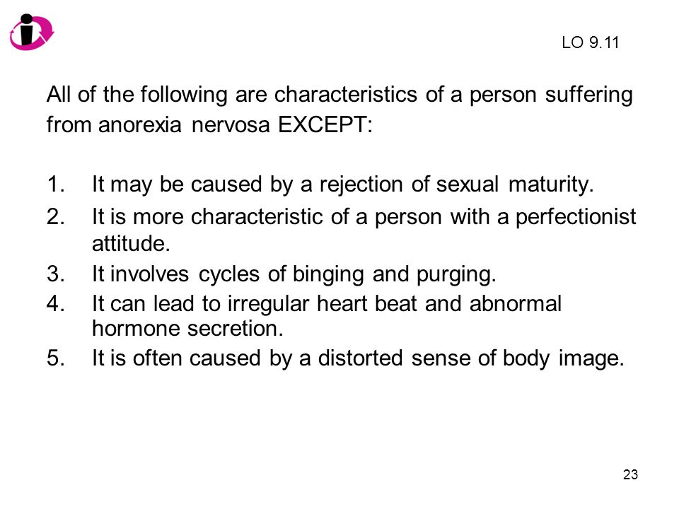 All of the following are characteristics of a person suffering
