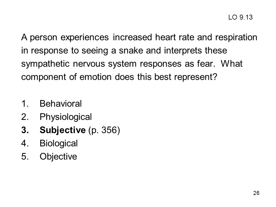 A person experiences increased heart rate and respiration
