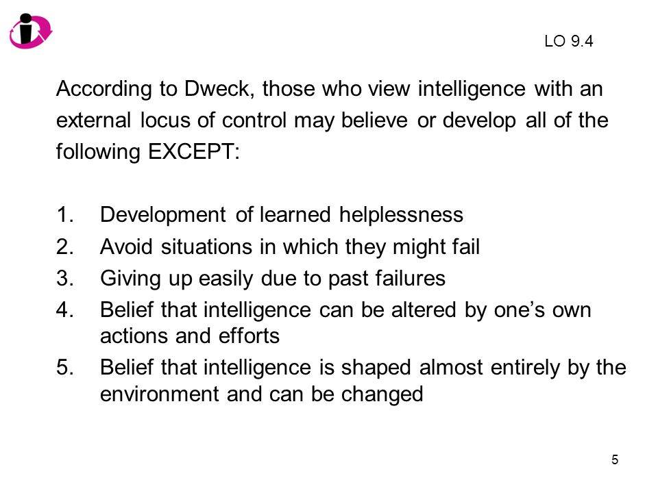 According to Dweck, those who view intelligence with an