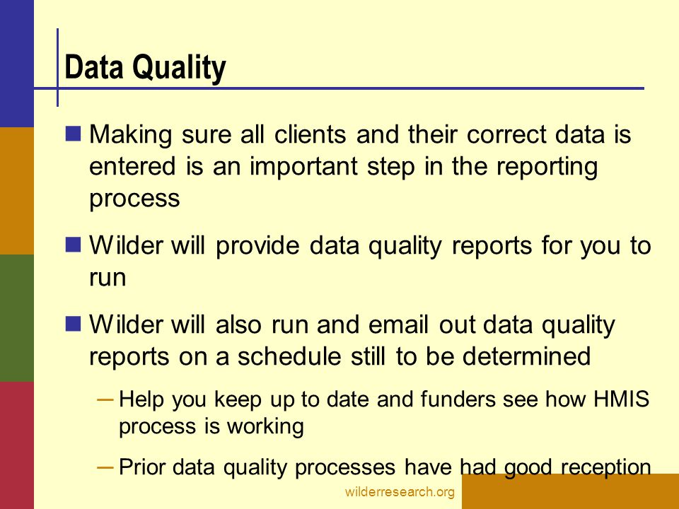 Data Quality Making sure all clients and their correct data is entered is an important step in the reporting process.