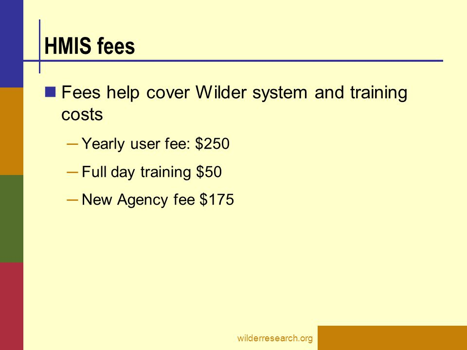 HMIS fees Fees help cover Wilder system and training costs