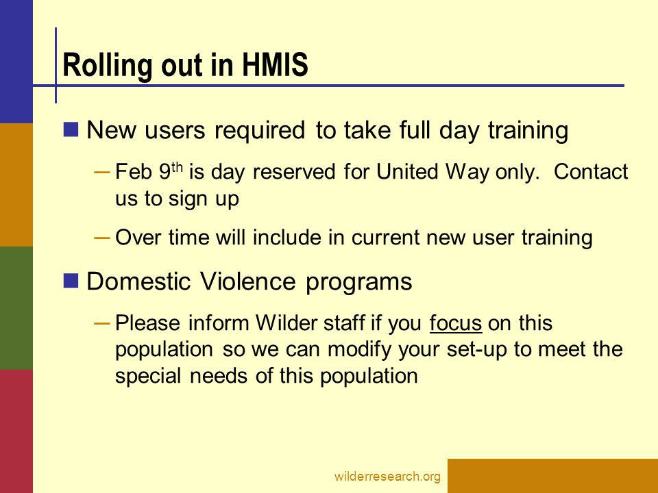 Rolling out in HMIS New users required to take full day training