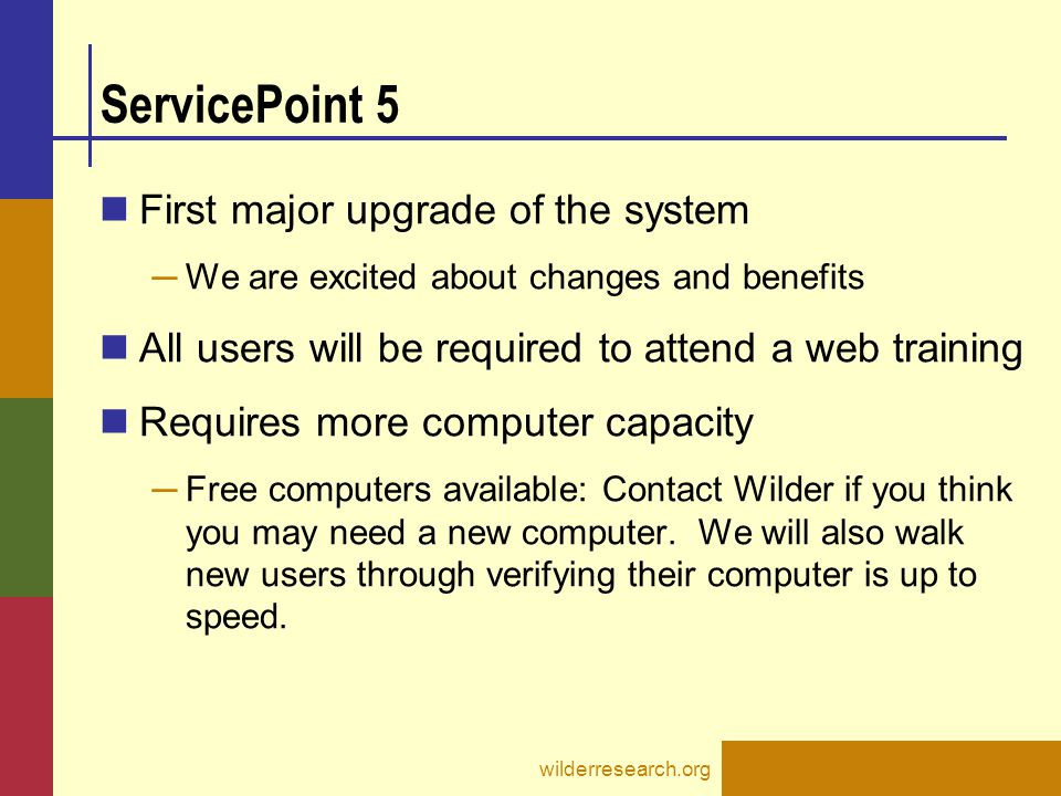 ServicePoint 5 First major upgrade of the system