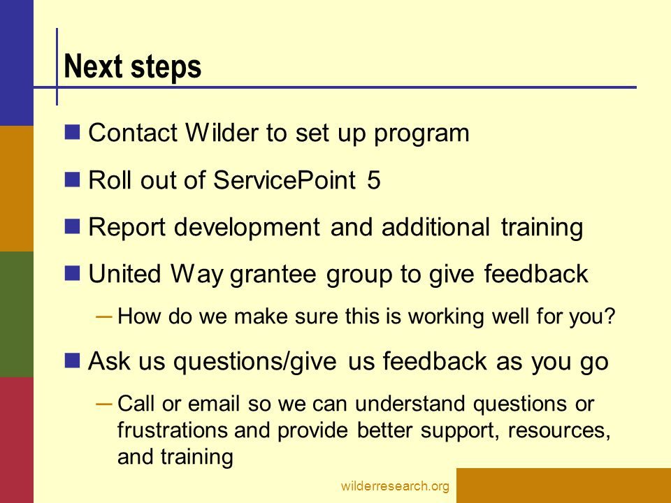 Next steps Contact Wilder to set up program Roll out of ServicePoint 5