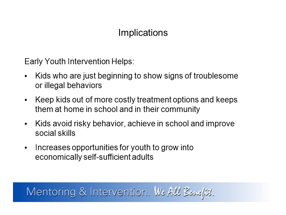 Implications Early Youth Intervention Helps: