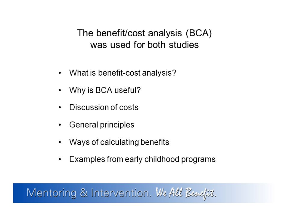 The benefit/cost analysis (BCA) was used for both studies