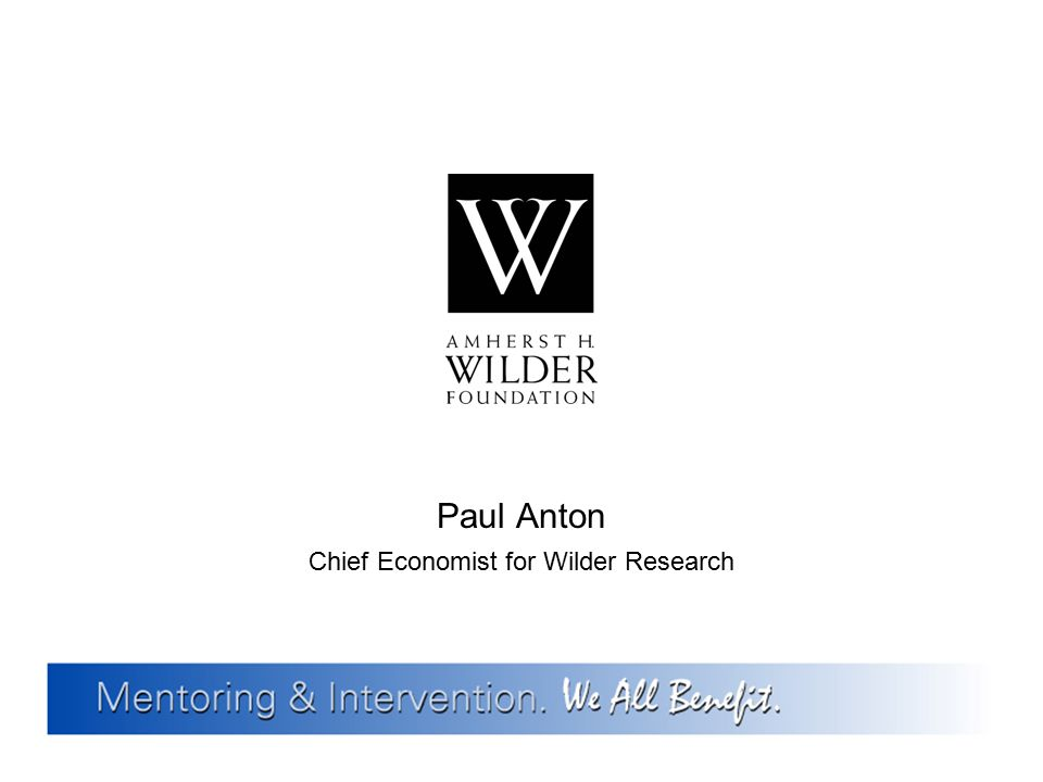 Paul Anton Chief Economist for Wilder Research