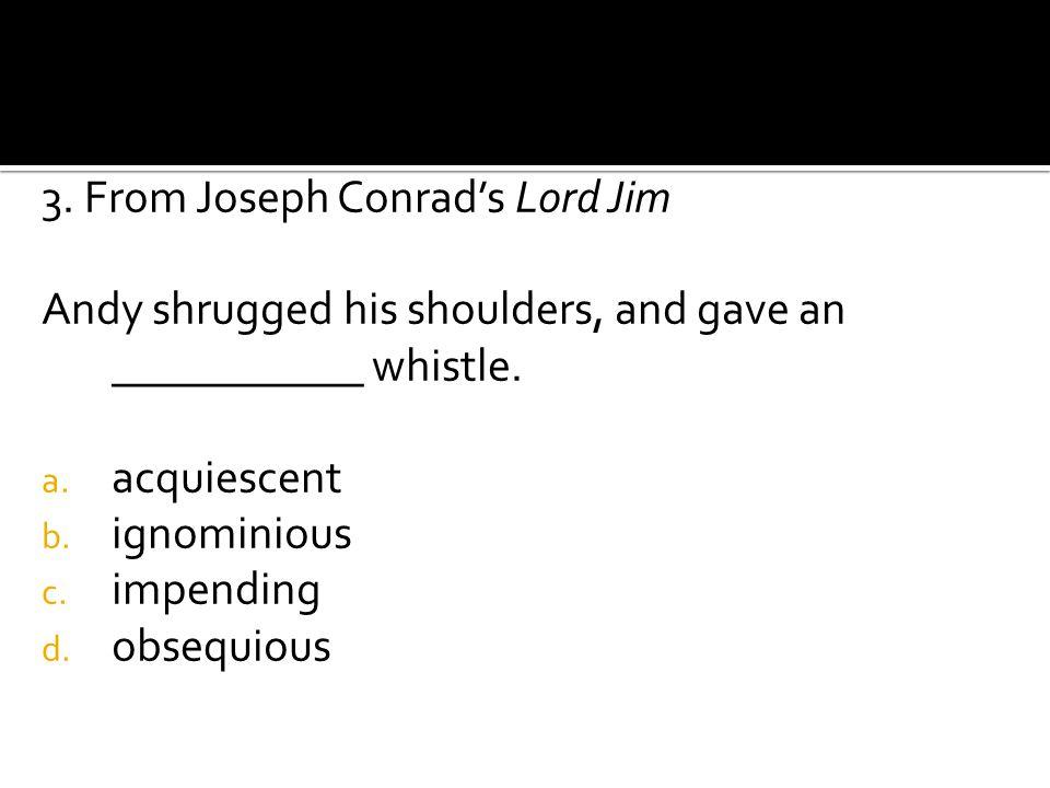 3. From Joseph Conrad's Lord Jim