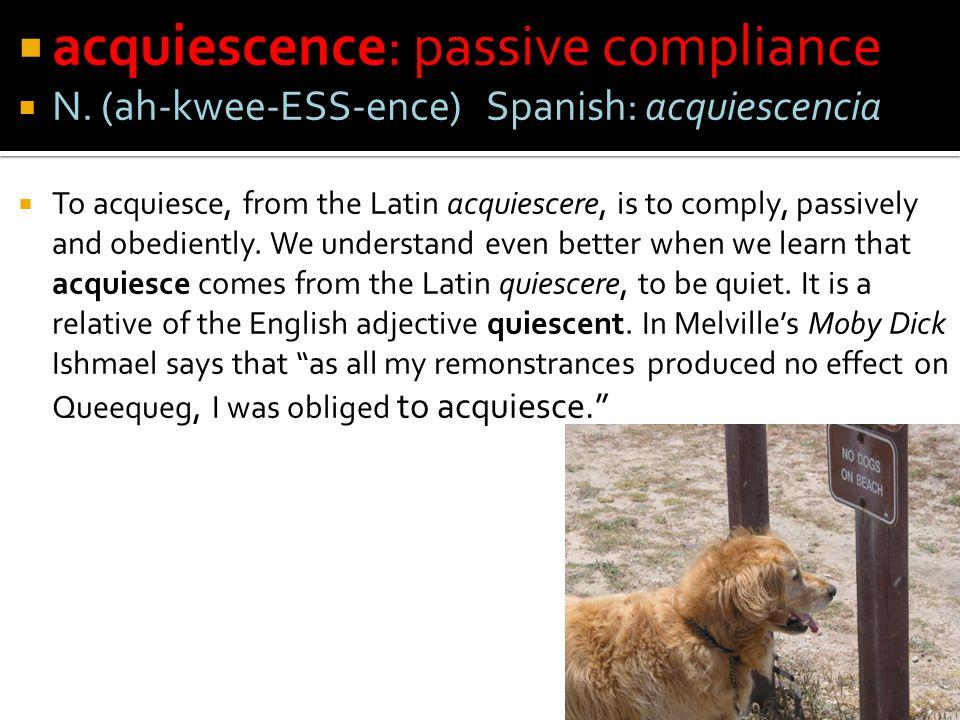 acquiescence: passive compliance