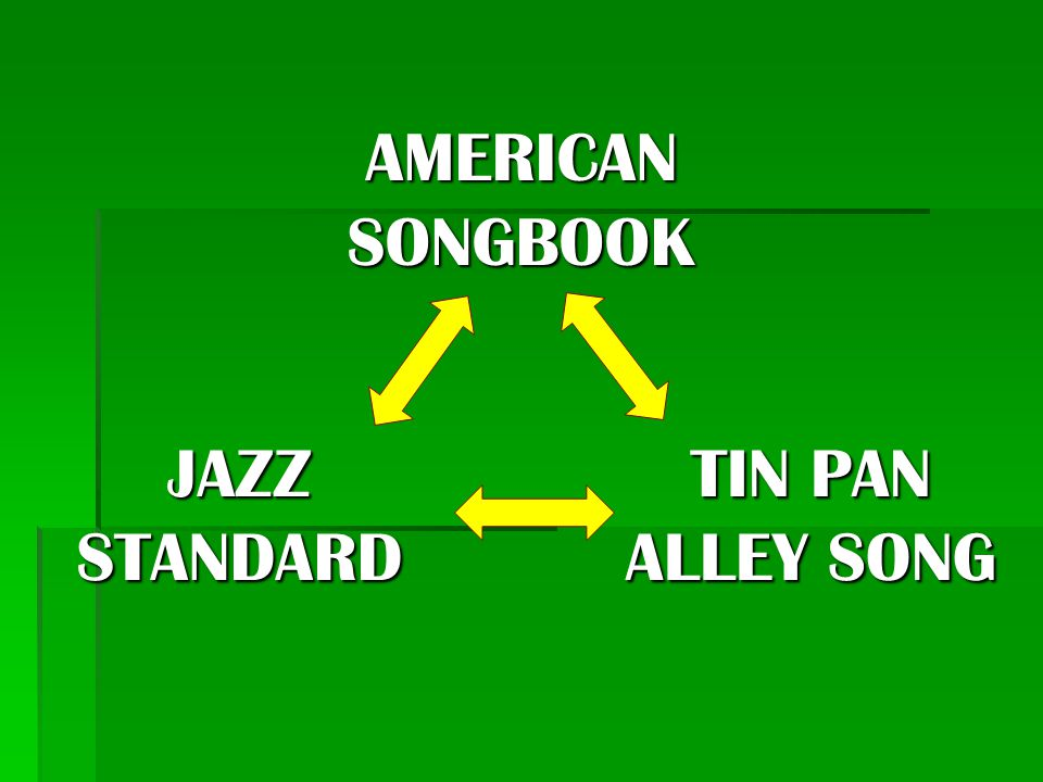 AMERICAN SONGBOOK JAZZ STANDARD TIN PAN ALLEY SONG
