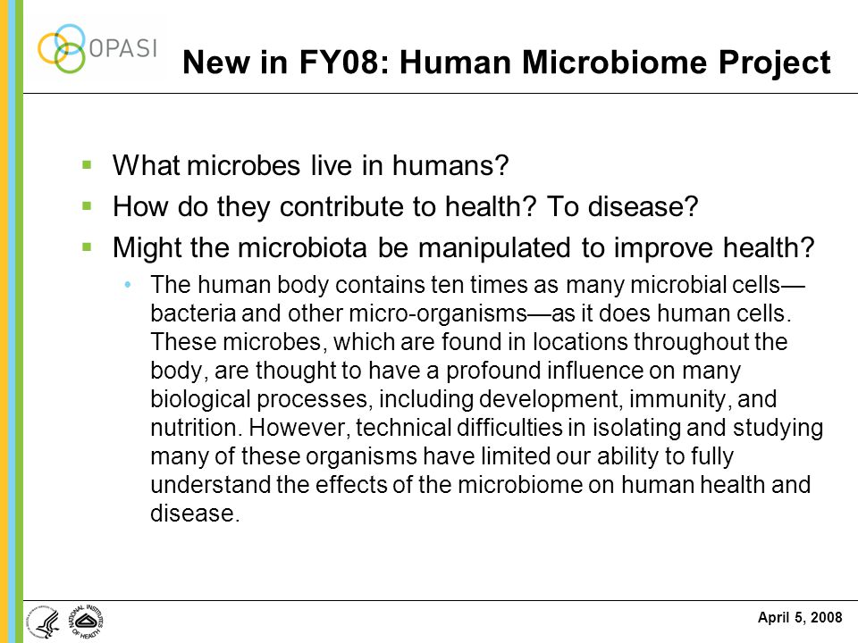 New in FY08: Human Microbiome Project