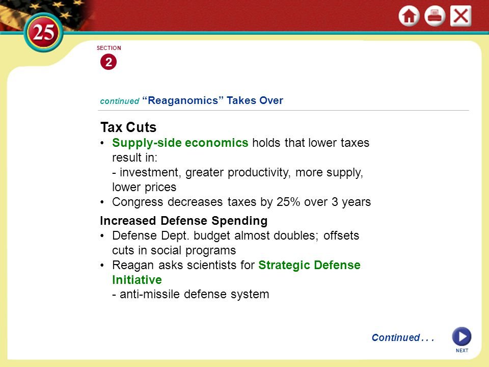 Tax Cuts 2 • Supply-side economics holds that lower taxes result in: