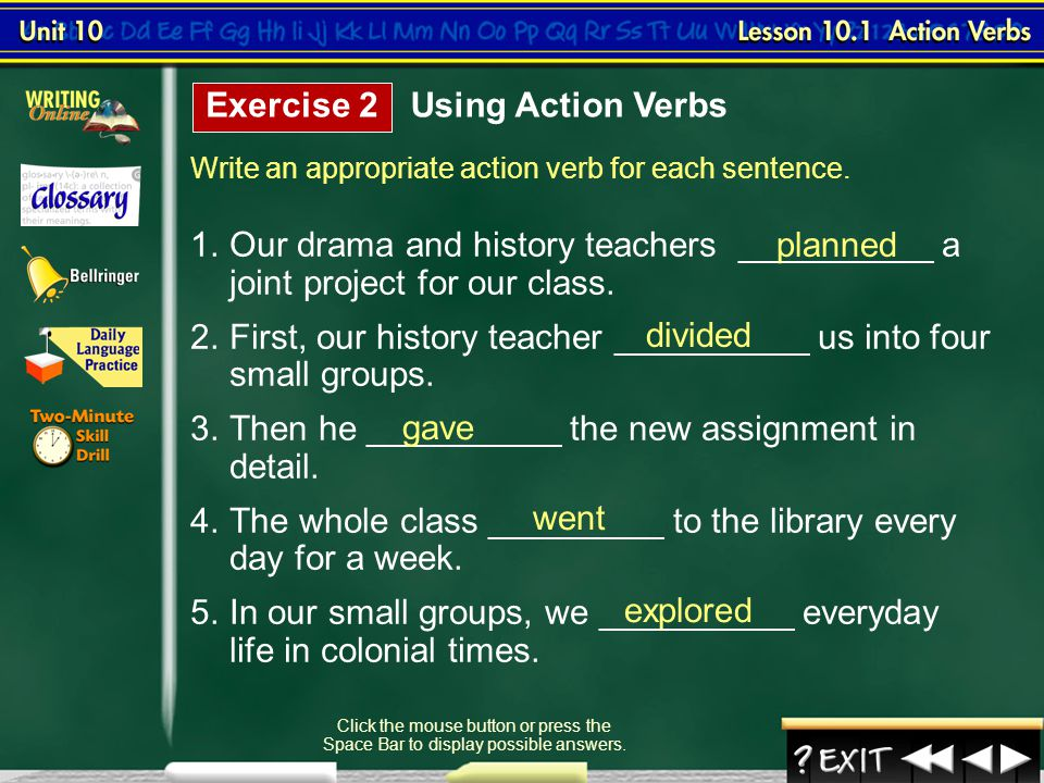 2. First, our history teacher __________ us into four small groups.