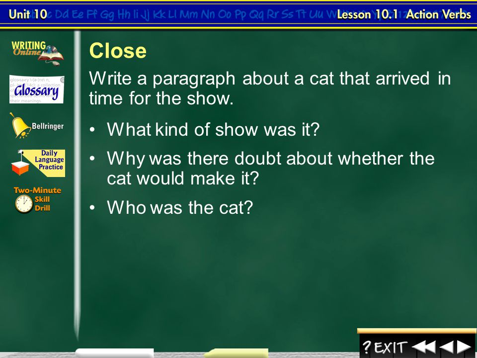 Close Write a paragraph about a cat that arrived in time for the show.