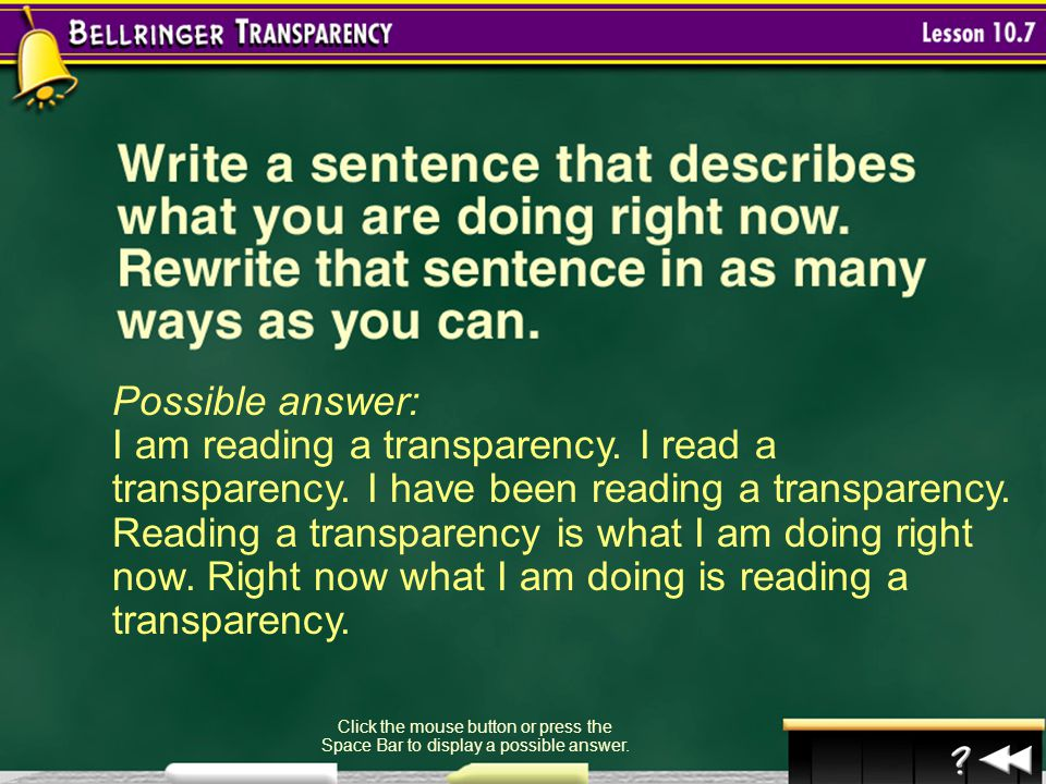 Possible answer: I am reading a transparency. I read a transparency