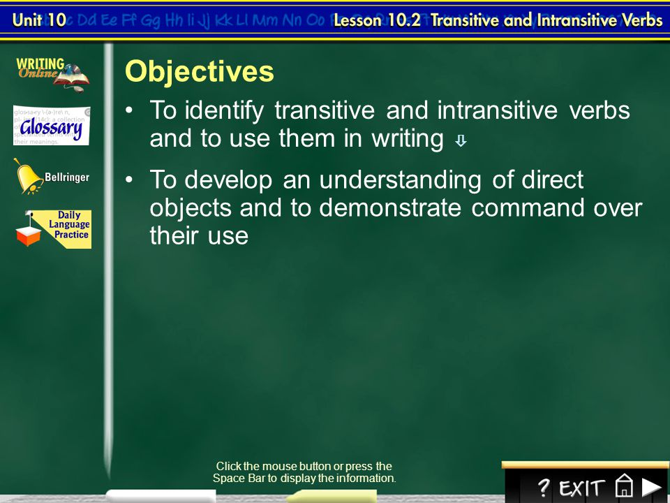 Objectives To identify transitive and intransitive verbs and to use them in writing 
